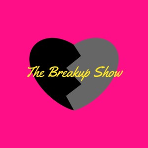 The Breakup Show
